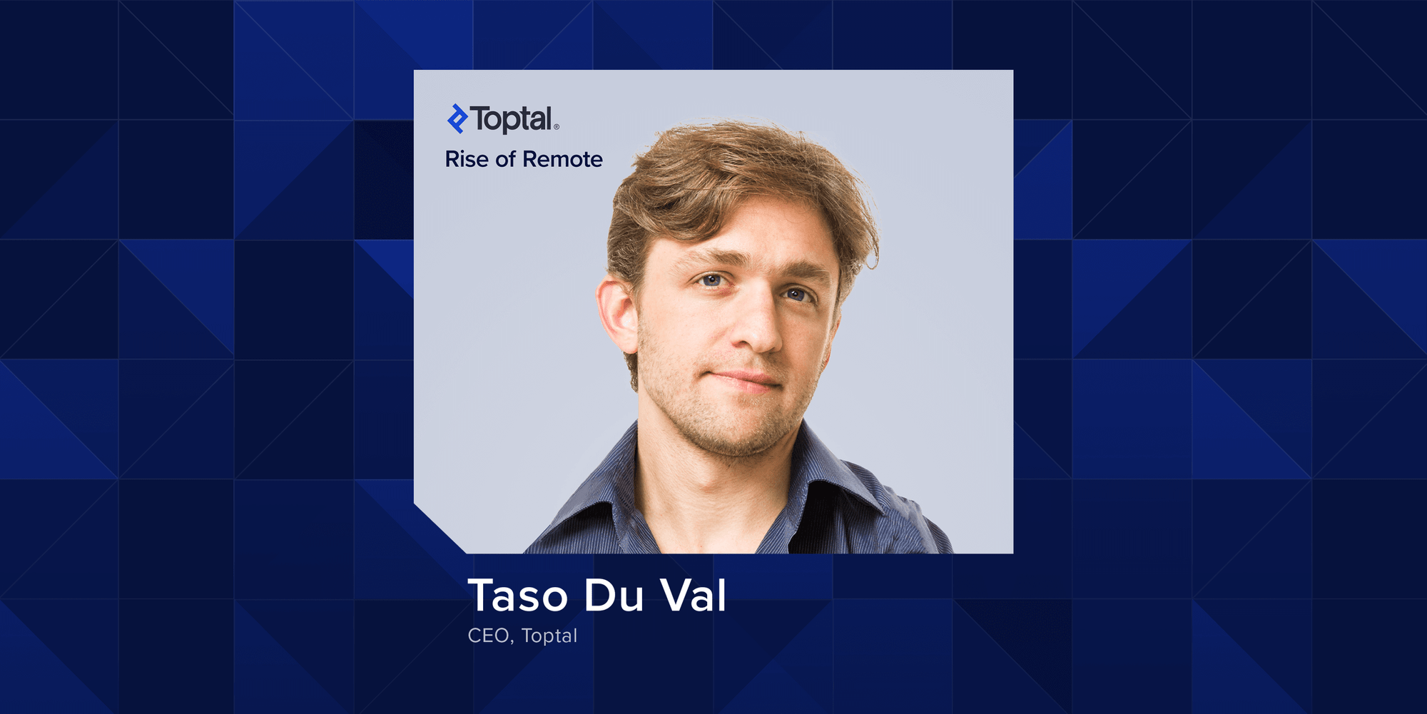 Strategies for Leading a Fully Distributed Team: Q&A with Toptal CEO Taso Du Val